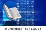 abstract 3d digital background... | Shutterstock . vector #614110715