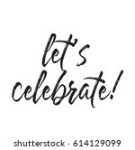 let's celebrate  text design.... | Shutterstock .eps vector #614129099