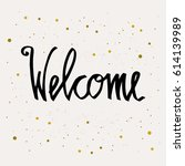 welcome hand lettering... | Shutterstock .eps vector #614139989