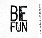 be creative and have fun... | Shutterstock .eps vector #614363075