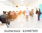 blur image of inside hospital ... | Shutterstock . vector #614487305