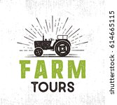 farm tours logo with tractor... | Shutterstock .eps vector #614665115