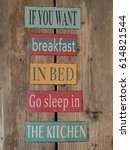 If You Want Breakfast In Bed Go ...