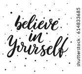 believe in yourself. hand... | Shutterstock .eps vector #614833685