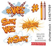 hashtag swag and vape. tag... | Shutterstock .eps vector #614874989