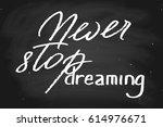 chalk lettering chalkboard... | Shutterstock .eps vector #614976671
