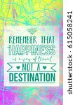 remember that happiness is a... | Shutterstock . vector #615058241