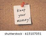 keep your money | Shutterstock . vector #615107051