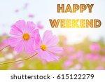 happy weekend on flower...   Shutterstock . vector #615122279