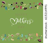 mothers day. floral lettering... | Shutterstock .eps vector #615214991