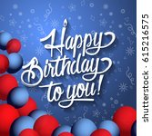 happy birthday to you lettering ... | Shutterstock . vector #615216575
