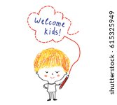 kid with pencil and welcome... | Shutterstock .eps vector #615325949