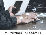 close up of businessman hand... | Shutterstock . vector #615532511