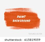 abstract textured brush paint... | Shutterstock .eps vector #615819059