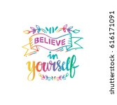believe in yourself. hand... | Shutterstock .eps vector #616171091