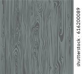wood texture gray. beautiful... | Shutterstock .eps vector #616200089