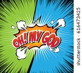 oh  my god comic speech bubble  ... | Shutterstock .eps vector #616473425