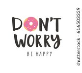 don't worry be happy. cute... | Shutterstock .eps vector #616503329