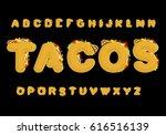 tacos alphabet. taco font.... | Shutterstock .eps vector #616516139