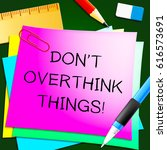 don't overthink things note... | Shutterstock . vector #616573691