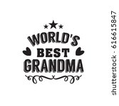 worlds best grandma handwritten ... | Shutterstock .eps vector #616615847