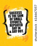 success is the sum of small... | Shutterstock .eps vector #616667057
