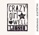 phrase   crazy girl but well...   Shutterstock .eps vector #616709744