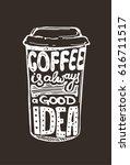coffee is a always good idea. | Shutterstock .eps vector #616711517
