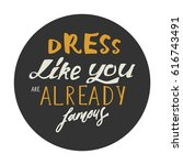 dress like you are already... | Shutterstock .eps vector #616743491