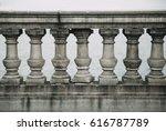 old stone balustrade of railing.... | Shutterstock . vector #616787789