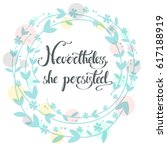 nevertheless  she persisted. ... | Shutterstock . vector #617188919