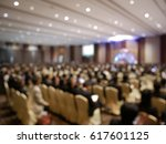 blurry image in conference room. | Shutterstock . vector #617601125