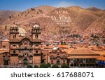 view of the centre of cusco... | Shutterstock . vector #617688071