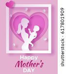 mother's day origami paper art... | Shutterstock .eps vector #617801909