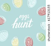 eggs hunt  easter card design... | Shutterstock .eps vector #617913155