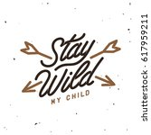 stay wild typography. hand... | Shutterstock .eps vector #617959211