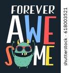 forever awesome slogan for...   Shutterstock .eps vector #618003521