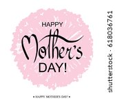 happy mother's day handwritten... | Shutterstock .eps vector #618036761