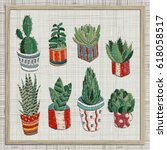 embroidery succulents  cactus... | Shutterstock .eps vector #618058517