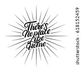 there's no place like home hand ... | Shutterstock .eps vector #618152459