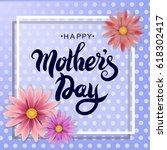 vector illustration mother's... | Shutterstock .eps vector #618302417