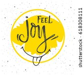 feel joy lettering with yellow... | Shutterstock .eps vector #618308111