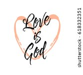 love is god. beautiful greeting ...   Shutterstock .eps vector #618332351