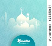 ramadan kareem beautiful... | Shutterstock .eps vector #618350654