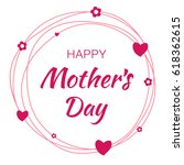 happy mothers day hand drawn... | Shutterstock . vector #618362615