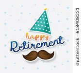 happy retirement | Shutterstock .eps vector #618408221