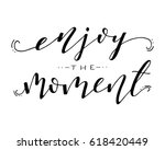 enjoy the moment inspirational... | Shutterstock .eps vector #618420449