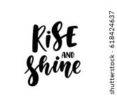 rise and shine. inspirational... | Shutterstock .eps vector #618424637