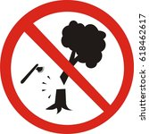 stop cutting down live trees... | Shutterstock .eps vector #618462617