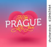 from prague with love  hand... | Shutterstock .eps vector #618465464